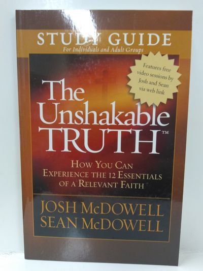 Image for The Unshakable Truth Study Guide: How You Can Experience the 12 Essentials of a Relevant Faith