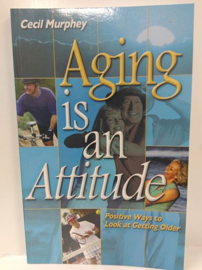 Image for Aging Is an Attitude: Positive Ways to Look at Getting Older