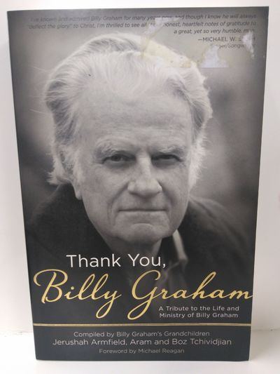 Image for Thank You, Billy Graham: A Tribute to the Life and Ministry of Billy Graham