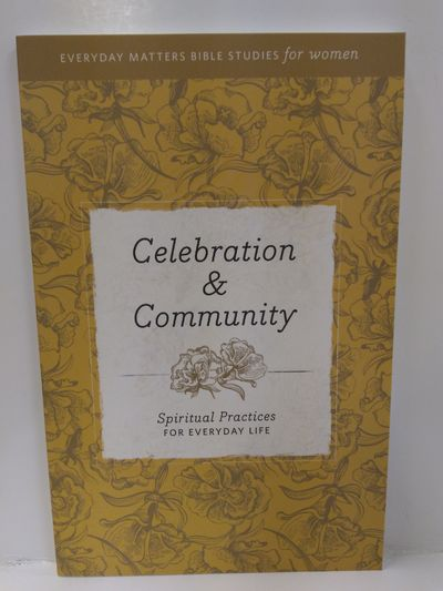 Image for Celebration  Community: Spiritual Practices for Everyday Life (Everyday Matters Bible Studies for Wo