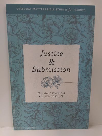 Image for Justice  Submission: Spiritual Practices for Everyday Life (Everyday Matters Bible Studies for Women