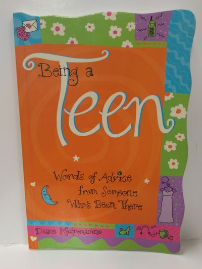 Image for Being A Teen: Words Of Advice From Someone Who's Been There