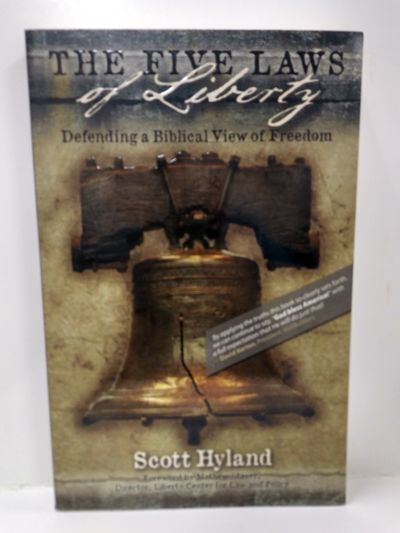 Image for The Five Laws of Liberty: Defending a Biblical View of Freedom