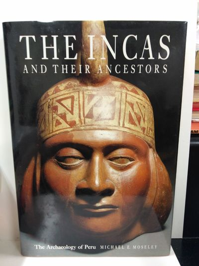 Image for The Incas and Their Ancestors: The Archaeology of Peru