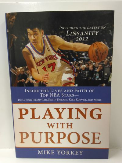 Image for Playing with Purpose: Basketball: Inside the Lives and Faith of Top NBA Stars