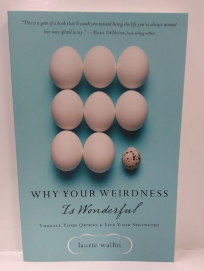 Image for Why Your Weirdness is Wonderful: Embrace Your Quirks and Live Your Strengths
