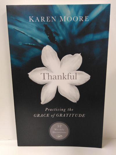 Image for Thankful: Practicing the Grace of Gratitude: 52 Weekly Devotions