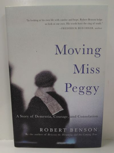 Image for Moving Miss Peggy: A Story of Dementia, Courage and Consolation