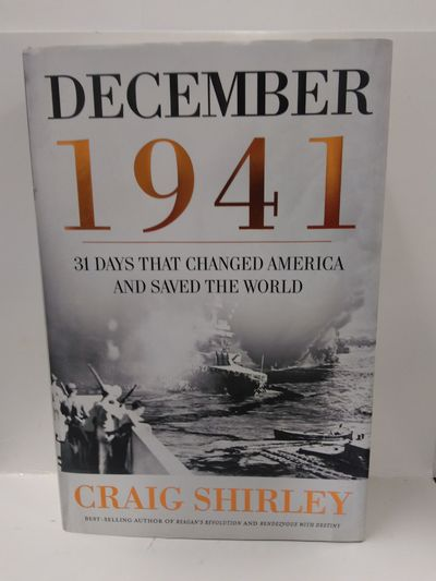 Image for December 1941: 31 Days That Changed America and Saved the World