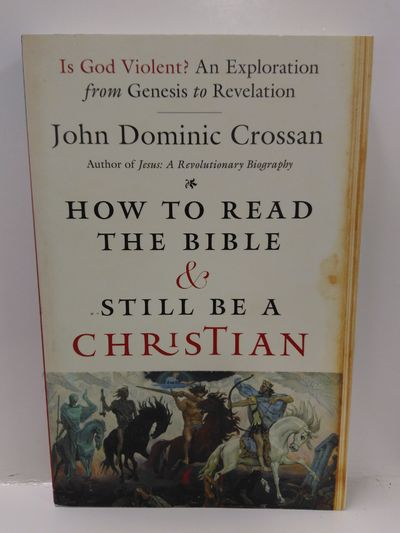 Image for How to Read the Bible and Still Be a Christian: Is God Violent? An Exploration from Genesis to Revel