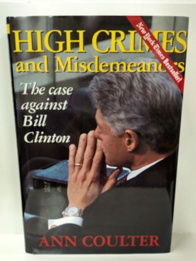 Image for High Crimes and Misdemeanors: the Case Against Bill Clinton