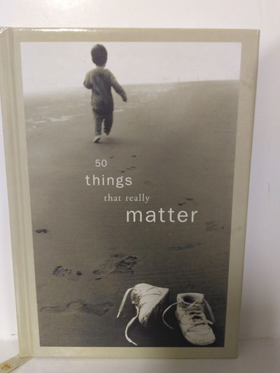 Image for 50 Things That Really Matter
