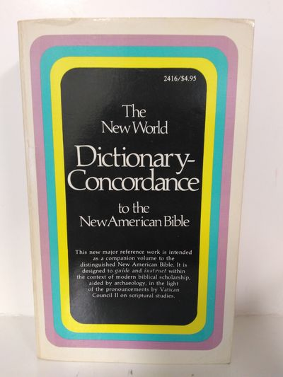 Image for The New World Dictionary-Concordance- to the New American Bible