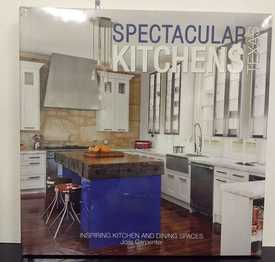 Image for Spectacular Kitchens Texas: Inspiring Kitchens and Dining Spaces
