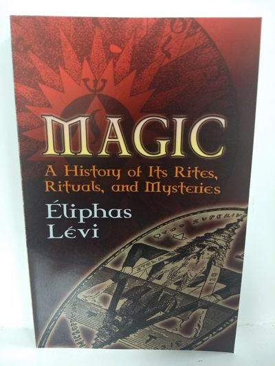 Image for Magic: A History of Its Rites, Rituals And Mysteries