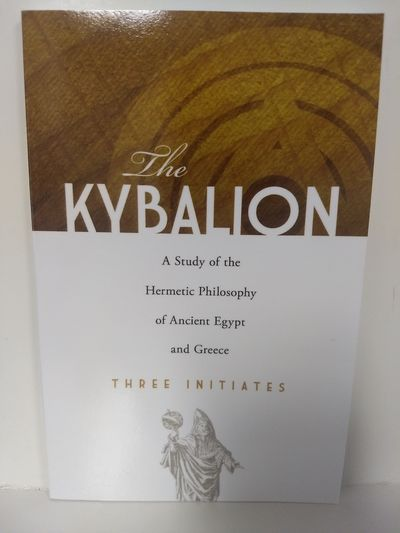 Image for Kybalion: A Study of the Hermetic Philosophy of Ancient Egypt and Greece