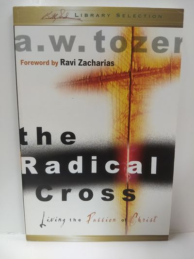 Image for The Radical Cross: Living the Passion of Christ, King James Edition