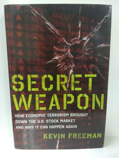Image for Secret Weapon: How Economic Terrorism Brought Down the U.S. Stock Market and Why It Can Happen Again