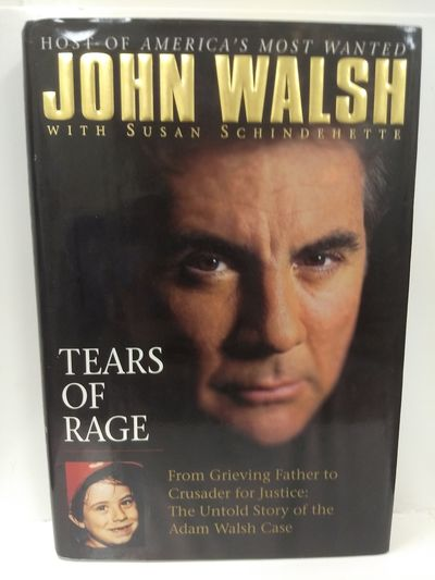 Image for Tears of Rage-From Grieving Father to Crusader for Justice: the Untold Story of the Adam Walsh Case