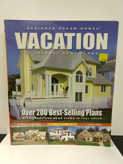 Image for Designer Dream Homes Vacation  Getaway Home Plans: Over 200 Best-Selling Plans