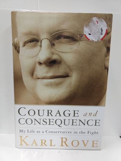Image for Courage and Consequence: My Life As a Conservative in the Fight  (Signed)