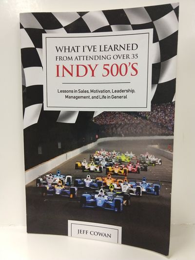 Image for What I've Learned From Attending Over 35 Indy 500'S (SIGNED)