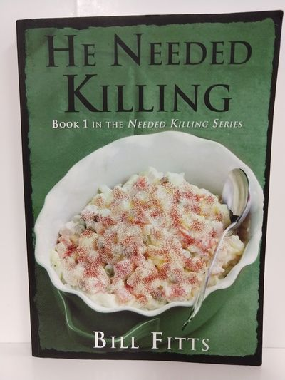 Image for He Needed Killing (Needed Killing Series) (SIGNED)