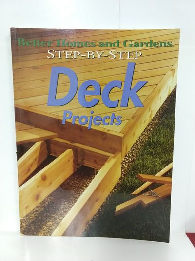 Image for Better Homes and Gardens Step-By-Step Deck Projects