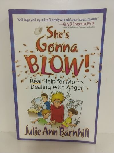 Image for She's Gonna Blow! : Real Help for Moms Dealing With Anger