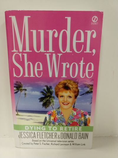 Image for Dying to Retire (Murder She Wrote, No. 21)