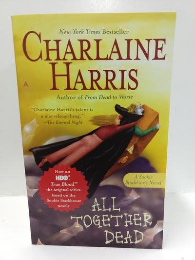 Image for All Together Dead (Sookie Stackhouse/True Blood)