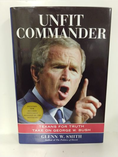 Image for Unfit Commander: Texans for Truth Take on George W. Bush
