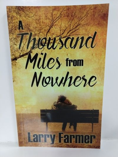 Image for A Thousand Miles From Nowhere (SIGNED)