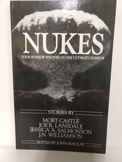 Image for Nukes: Four Horror Writers on the Ultimate Horror: Stories