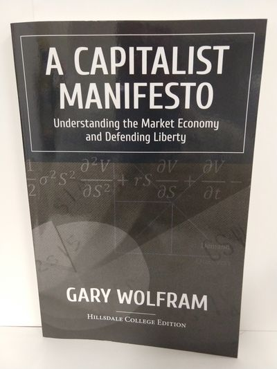 Image for A Capitalist Manifesto: Understanding the Market Economy and Defending Liberty (SIGNED)