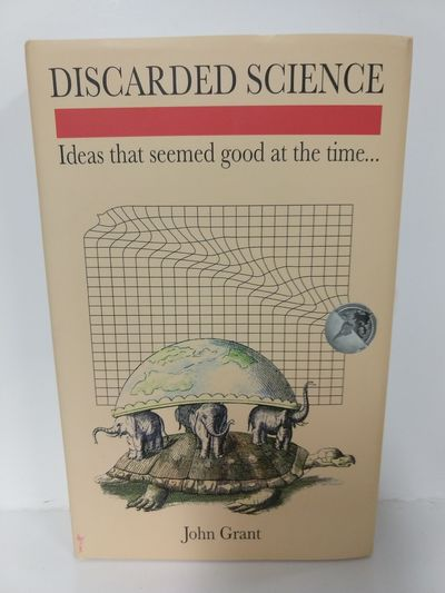 Image for Discarded Science: Ideas That Seemed Good at the Time...