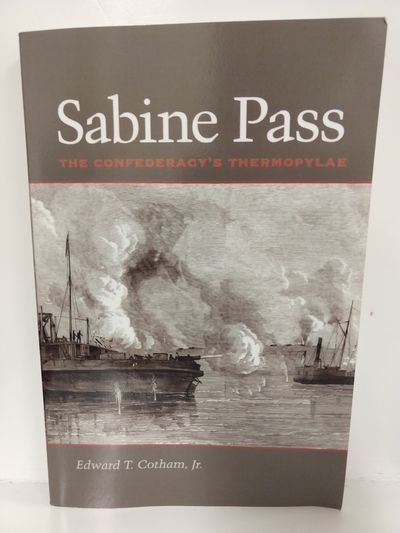 Image for Sabine Pass: The Confederacy's Thermopylae (SIGNED)