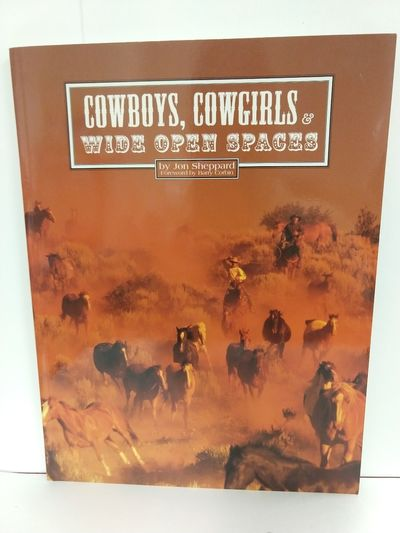 Image for Cowboys, Cowgirls  Wide Open Spaces (SIGNED)