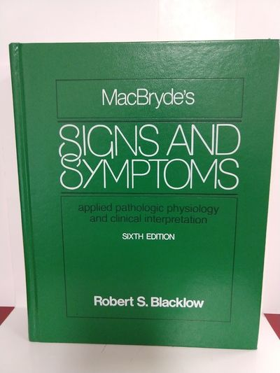 Image for Macbryde's Signs and Symptoms: Applied Pathologic Physiology and Clinical Interpretation