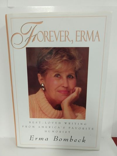 Image for Forever, Erma: Best-Loved Writing From America's Favorite Humorist