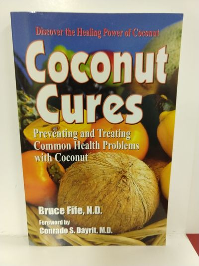 Image for Coconut Cures: Preventing and Treating Common Health Problems With Coconut