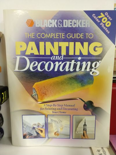Image for Black  Decker: the Complete Guide to Painting  Decorating (Black  Decker Home Improvement Library)