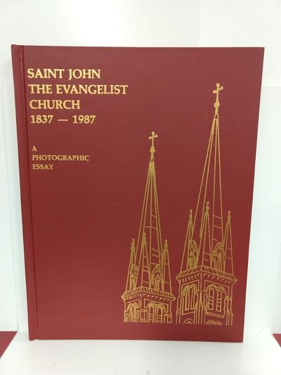 Image for Saint John the Evangelist Church: a Photographic Essay of the Oldest Catholic Church in Indianapolis