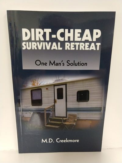 Image for Dirt-Cheap Survival Retreat: One Man's Solution