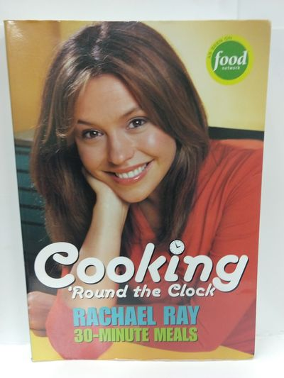 Image for Cooking 'Round the Clock: Rachael Ray 30-Minute Meals