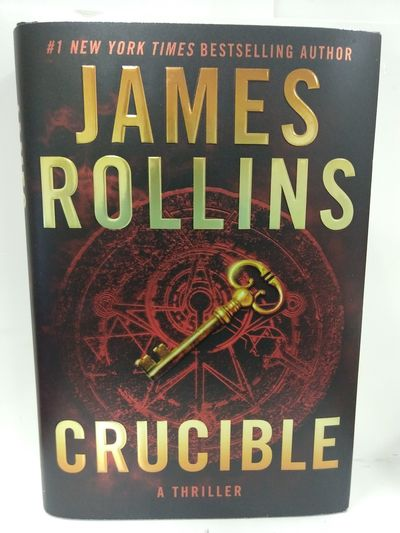 Image for Crucible: a Thriller (Sigma Force Novels)