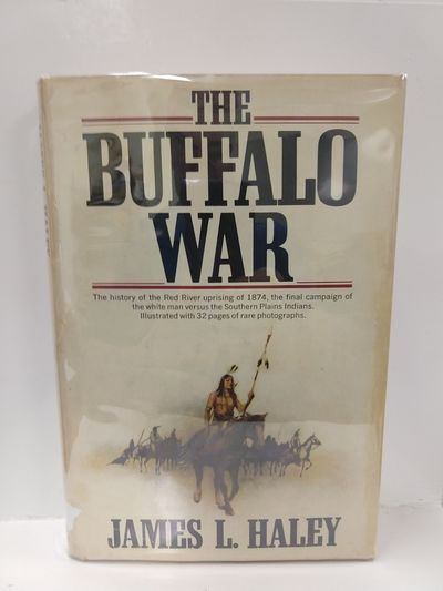 Image for The Buffalo War: the History of the Red River Indian Uprising of 1874