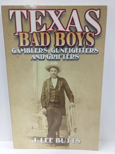 Image for Texas Bad Boys: Gamblers, Gunfighters, and Grifters