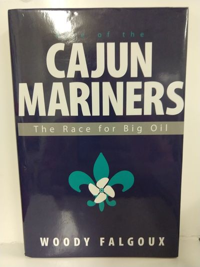 Image for Rise of the Cajun Mariners: The Race for Big Oil