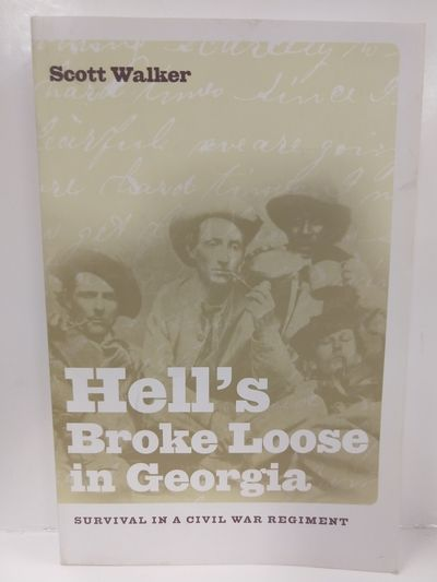 Image for Hell's Broke Loose in Georgia: Survival in a Civil War Regiment